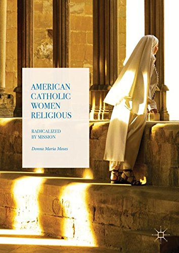 book cover - American Catholic Women Religious: Radicalized by Mission - Donna Maria Moses