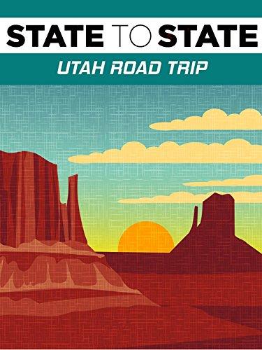 State to State: Utah Road Trip