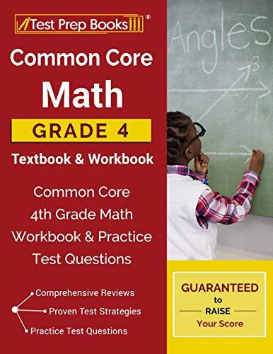 Common Core Math Grade 4 Textbook & Workbook: Common Core 4th Grade Math Workbook & Practice Test Questions