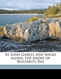 At Gray Gables and Walks along the Shore of Buzzard's Bay, Louis K. Harlow, 1149844345