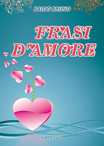 Amazon Com Frasi D Amore Italian Edition Ebook Baldo Bruno