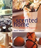 The Scented Home, Karen Wheeler, 1842227882