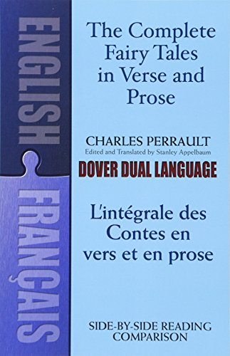 The Complete Fairy Tales in Verse and Prose/ L'Integrale des Contes en vers et en prose: A Dual-Language Book (English a