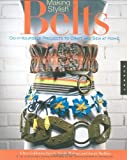 Making Stylish Belts, Ellen Goldstein-Lynch and Sarah Mullins, 1592533728