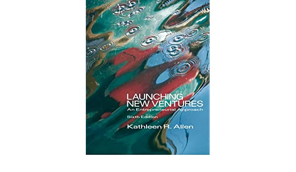 Test bank for launching new ventures an entrepreneurial approach.