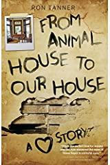 From Animal House to Our House: A Love Story Hardcover