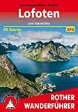 Lofoten und Vesterålen: 50 Touren. Mit GPS-Tracks (Rother Wanderführer)