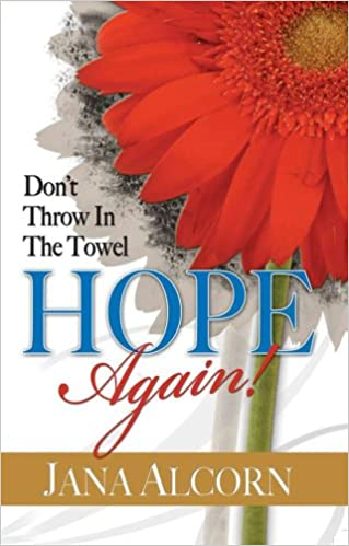 Image result for don't throw in the towel, hope again