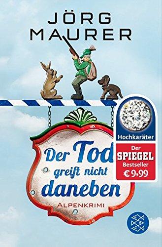 der-tod-greift-nicht-daneben-alpenkrimi-kommissar-jennerwein-ermittelt-band-7