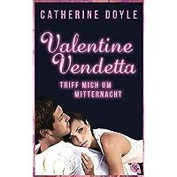 Valentine Vendetta - Triff mich um Mitternacht (Die Valentine Vendetta-Reihe, Band 1)