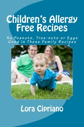 childrens-allergy-free-recipes-no-peanuts-tree-nuts-or-eggs-used-in-these-family-recipes