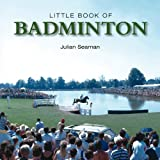 Little Book of Badminton, Julian Seaman, 1782811982