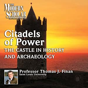 The Modern Scholar: Citadels of Power Lecture