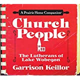 Church People: The Lutherans of Lake Wobegon (Prairie Home Companion (Audio))