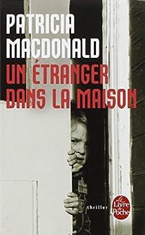 Un étranger dans la maison par MacDonald