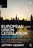 European Union Legislation 2012-2013, Kenner, Jeff, 0415633869