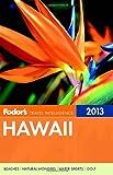 Fodor's Hawaii 2013, Fodor's Travel Publications, Inc. Staff, 0307929272