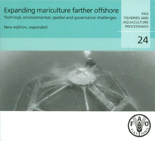 Expanding Mariculture Farther Offshore Technical, Environmental, Spatial And Governance Challenges FAO Technical Worksho