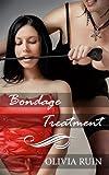 Bondage Treatment (Lesbian Medical First Time Bondage Erotica) (Lesbian Doctor Book 3)