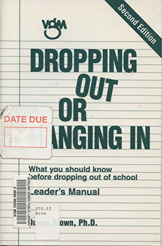 Dropping Out or Hanging in: What You Should Know Before Dropping Out of School : Leaders Manual