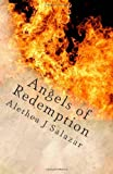 Angels of Redemption, Alethea J. Salazar, 1448638933