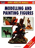 Modelling and Painting Figures (Modelling Manuals, Band 8)