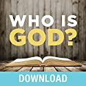 Who Is God?: Discover the Character and Promises of God Revealed in His Names Speech by Joyce Meyer Narrated by Joyce Meyer