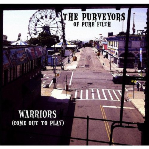 Warriors (Come Out To Play) By The Purveyors Of Pure Filth