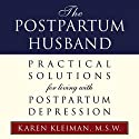 Postpartum Husband Audiobook by Karen Kleiman Narrated by Sharon Eisenhour