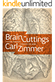 Brain Cuttings: Fifteen Journeys Through the Mind