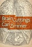 Brain Cuttings: Fifteen Journeys Through the Mind