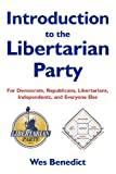 Introduction to the Libertarian Party, Wes Benedict, 1489501762