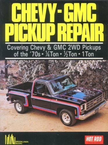 - Chevy-Gmc Pick-Up Repair/Covering Chevy & Gmc 2Wd Pickups of the '70s: 1/4 Ton, 1/2 Ton, 1 Ton
