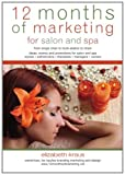 12 Months of Marketing for Salon and Spa, Elizabeth Kraus, 1451515952