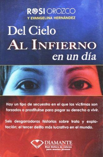 Del cielo al infierno en un dia (Spanish Edition) by Rosi Orozco (2011-10-15)