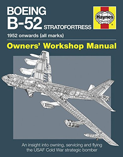 Boeing B-52 Stratofortress: 1952 onwards (all marks) (Owners' Workshop Manual) [Steve Davies] (Tapa Dura)