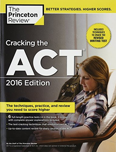 Cracking the ACT with 6 Practice Tests, 2016 Edition (College Test Preparation) (Tips And Tricks For Taking The Sat)