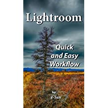 Lightroom: Quick and Easy Workflow