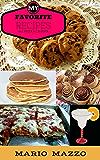 MY FAVORITE RECIPES (Recipes Everyone Wants! Book 1)