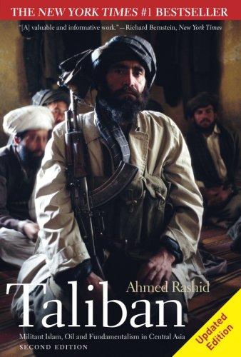 Taliban: Militant Islam, Oil and Fundamentalism in...