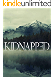 Kidnapped (A Riveting Kidnapping Mystery Series Book 10)
