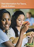 Diet Information for Teens: Health Tips About Nutrition Fundamentals and Eating Plans: Including Facts About Vitamins, Minerals, Food Additives, and Weight-related Concerns (Teen Health)