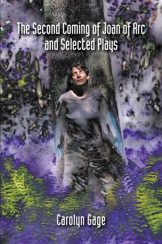 Download The Second Coming of Joan of Arc and Selected Plays PDF