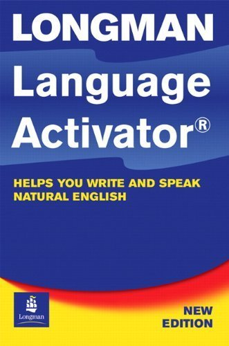 Longman Language Activator:  Helps You Write and Speak Natural English, Second Edition by Pearson Education ESL