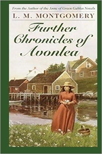 Further Chronicles Of Avonlea LM Montgomery 9781976165498 Amazon Books
