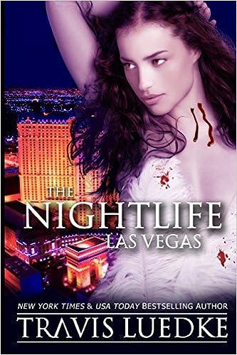 The Nightlife Las Vegas (The Nightlife Series) (Volume 2 ...