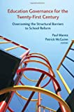 Education Governance for the Twenty-First Century : Overcoming the Structural Barriers to School Reform, , 0815723946