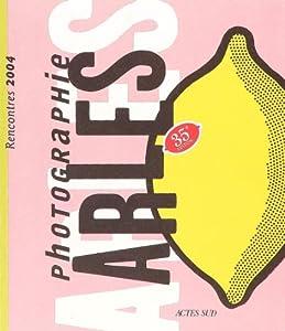 "Afficher ""Les Rencontres d'Arles ... n° (2004) Arles"""