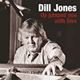 Up Jumped You With Love by Dill Jones (2013-05-04)