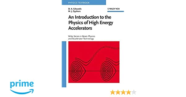 An introduction to the physics of high energy accelerators d a an introduction to the physics of high energy accelerators d a edwards m j syphers 9780471551638 amazon books fandeluxe Images